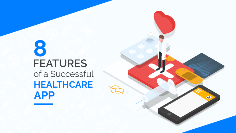 Features of a Successful Healthcare App